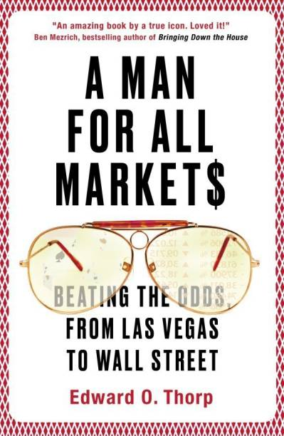 A Man for All Markets - Beating the Odds, from Las Vegas to Wall Street