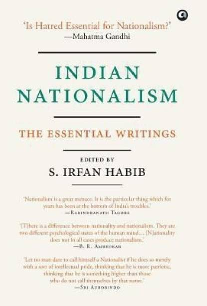 INDIAN NATIONALISM - The Essential Writings
