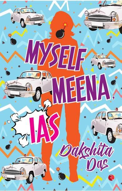 Myself Meena, Ias