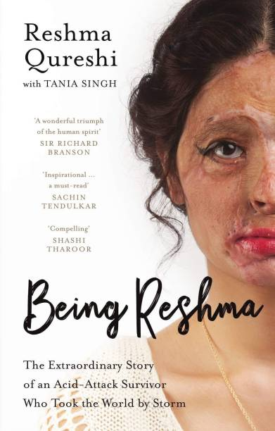 Being Reshma - The Extraordinary Story of an Acid - Attack Survivor Who Took the World By Storm