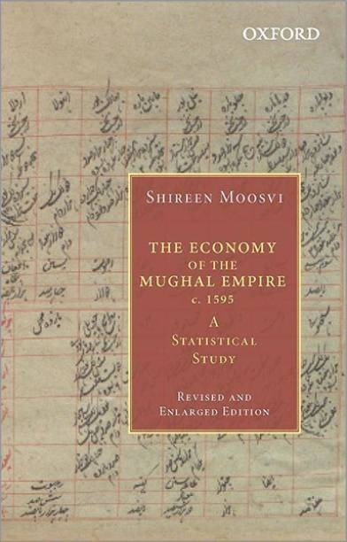 The Economy of the Mughal Empire c. 1595