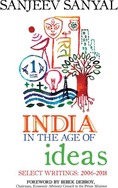 India in the age of Ideas : - Select Writings (2006 - 2018)