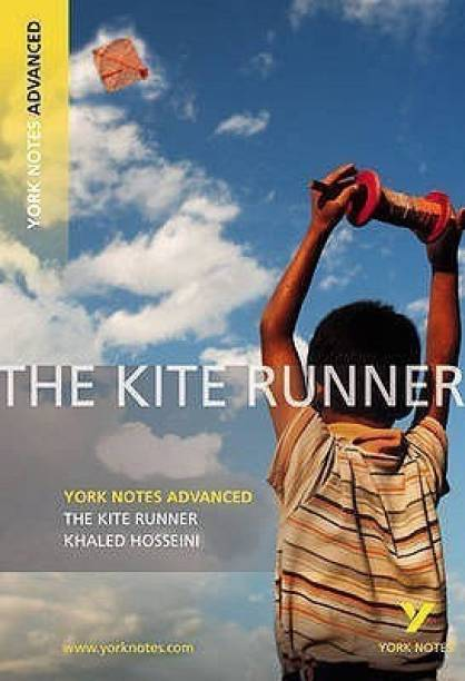 The Kite Runner: York Notes Advanced everything you need to catch up, study and prepare for 2021 assessments and 2022 exams