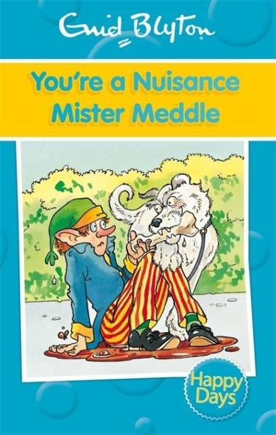 You're a Nuisance Mister Meddle