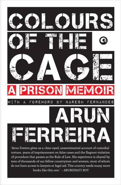 Colours of the Cage - A Prison Memoir