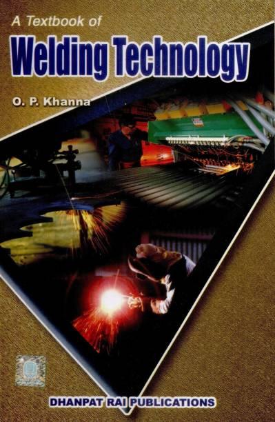 A Textbook of Welding Technology