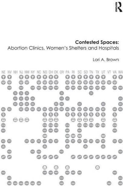 Contested Spaces: Abortion Clinics, Women's Shelters and Hospitals