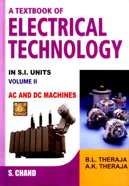 Textbook of Electrical Technology: Pt. 2 - AC and DC Machines (Volume - 2)