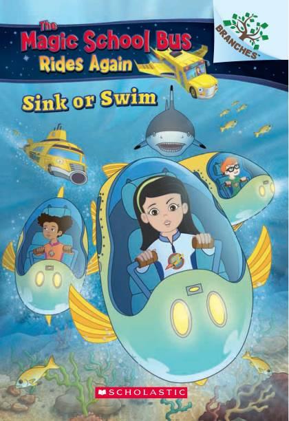 A Branches Book - the Magic School Bus Rides Again: Sink or Swim