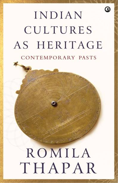 INDIAN CULTURES AS HERITAGE - Contemporary Pasts