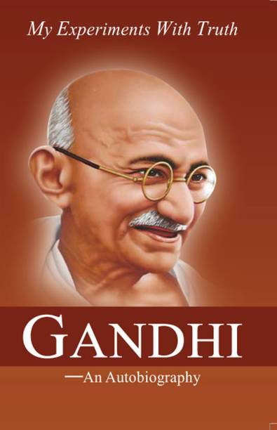 My Experiments With Truth GANDHI–An Autobiography
