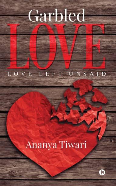 Garbled Love - Love Left Unsaid