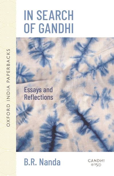 In Search of Gandhi - Essays and Reflections