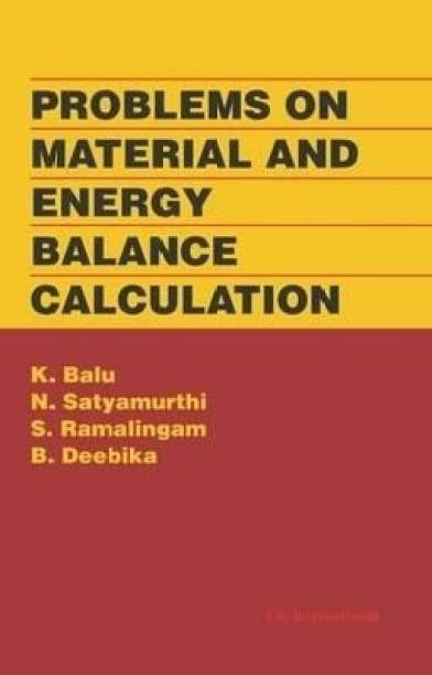 Problems on Material and Energy Balance Calculation