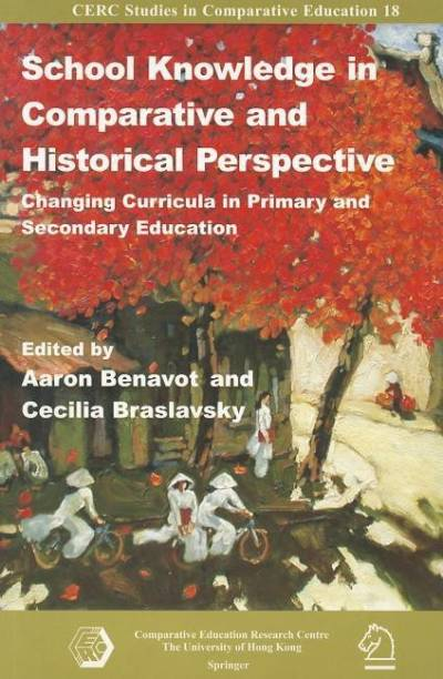 School Knowledge in Comparative and Historical Perspective - Changing Curricula in Primary and Secondary Education