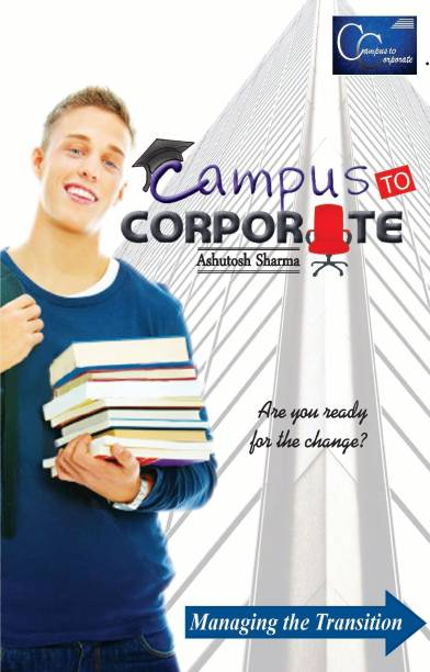 Campus To Corporate - Are You Really for the Change 1 Edition