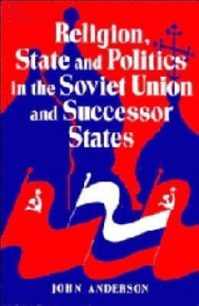Religion, State and Politics in the Soviet Union and Successor States, 1953-1993
