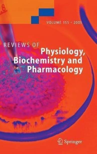 Reviews of Physiology, Biochemistry and Pharmacology 155