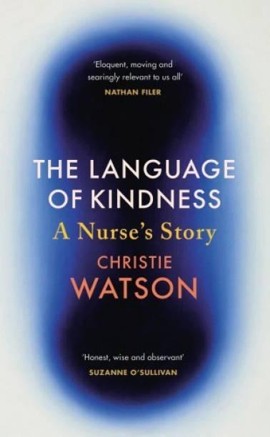 The Language of Kindness - A Nurse's Story