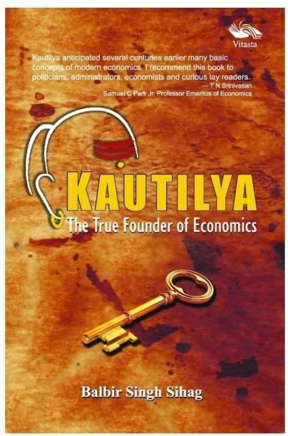 Kautilya - The True Founder of Economics