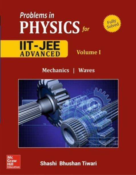 Problems and Solutions in Physics for Iit Jee