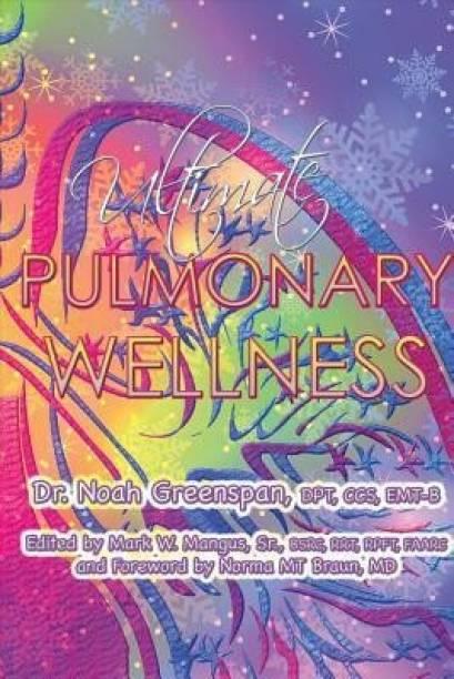 Ultimate Pulmonary Wellness, Volume 1