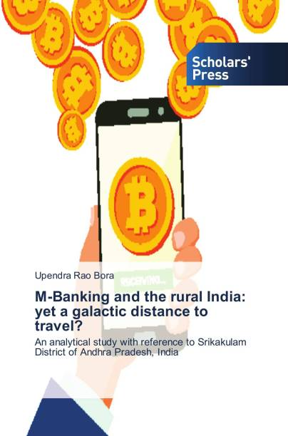 M-Banking and the rural India: yet a galactic distance to travel?