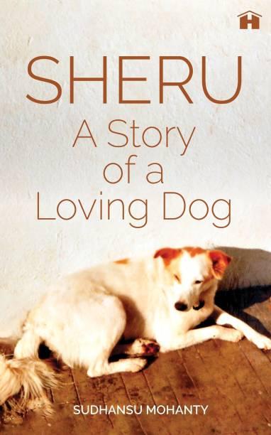 Sheru - A Story of a Loving Dog