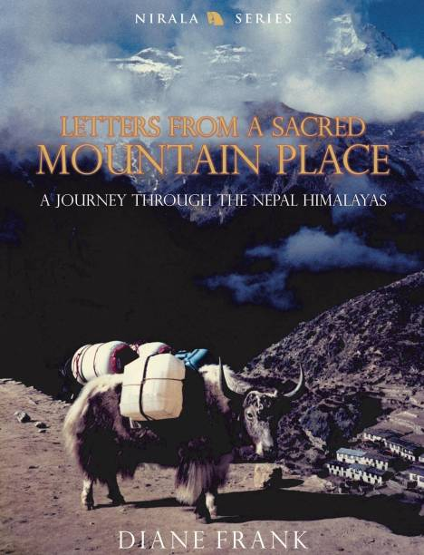 Letters from a Sacred Mountain Place: A Journey Through the Nepal Himalayas