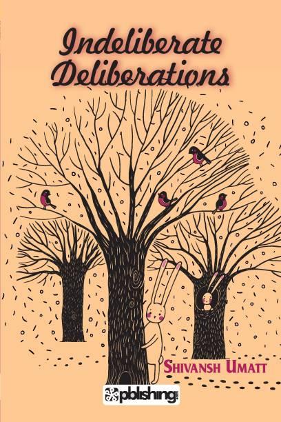 Indeliberate Deliberations