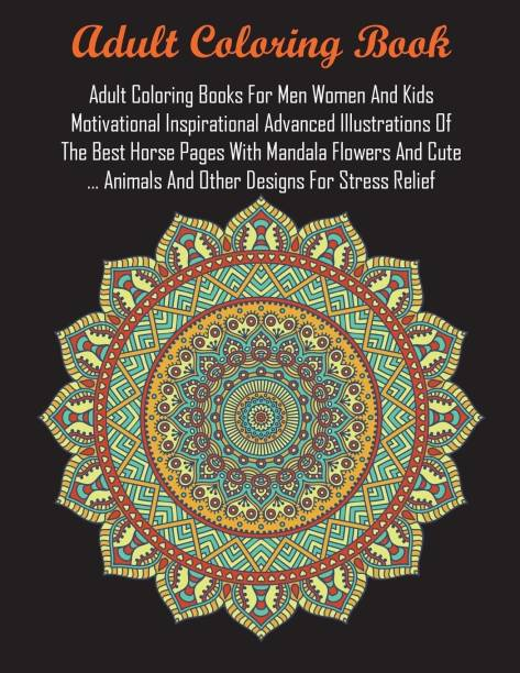 Adult Coloring Books For Men Women And Kids Motivational Inspirational Advanced Illustrations Of The Best Horse Pages With Mandala Flowers And Cute ... Animals And Other Designs For Stress Relief