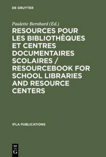 Resources pour les bibliotheques et centres documentaires scolaires / Resourcebook for School Libraries and Resource Centers