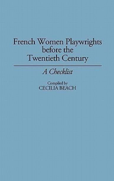 French Women Playwrights Before the Twentieth Century