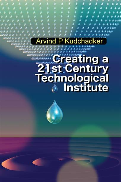 Creating a 21st Century Technological Institute