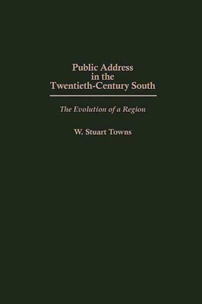 Public Address in the Twentieth-Century South