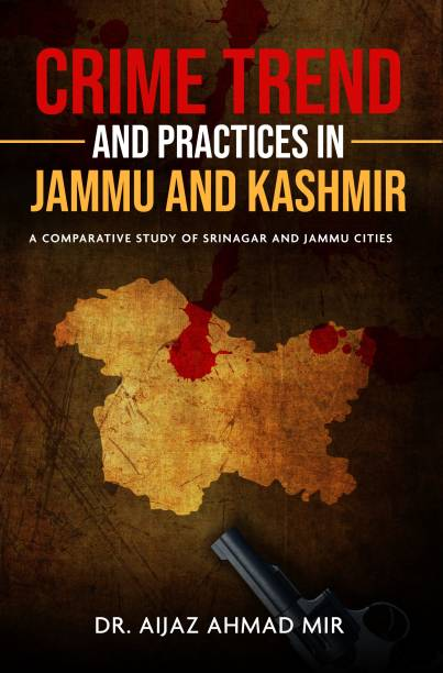 Crime Trend and Practices in Jammu and Kashmir