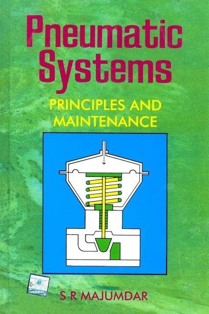 PNUEMATIC SYSTEMS : PRINCIPLES AND MAINTENANCE