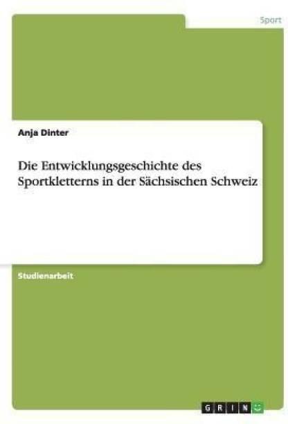 Die Entwicklungsgeschichte des Sportkletterns in der Sachsischen Schweiz