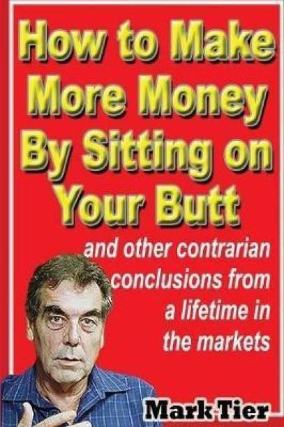 How to Make More Money By Sitting on Your Butt