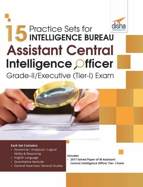 15 Practice Sets for Intelligence Bureau Assistant Central Intelligence Officer Grade-II/Executive (Tier-I) Exam