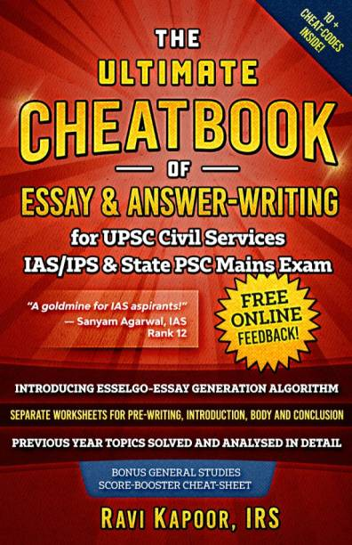 UPSC Civil Service IAS-IPS and State PSC Main Exam Preparation, Essay and Answer Writing Helpbook | Mater in the art of Essay & Answer Writing | Ulitmate Cheatbook by IRS Ravi Kapoor