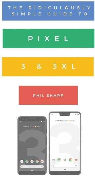 The Ridiculously Simple Guide to Pixel 3 and 3 XL