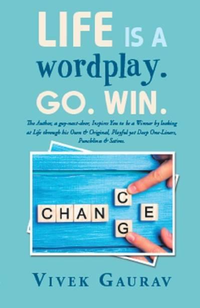 Life Is a Wordplay. Go. Win.
