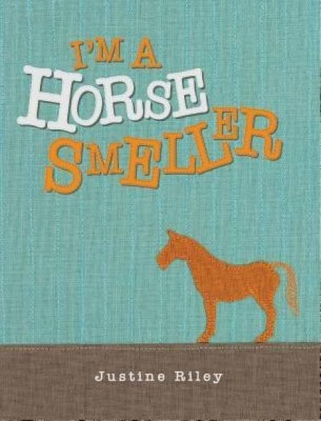 I'm a Horse Smeller