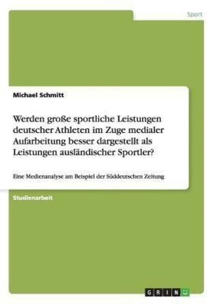 Werden grosse sportliche Leistungen deutscher Athleten im Zuge medialer Aufarbeitung besser dargestellt als Leistungen auslandischer Sportler?