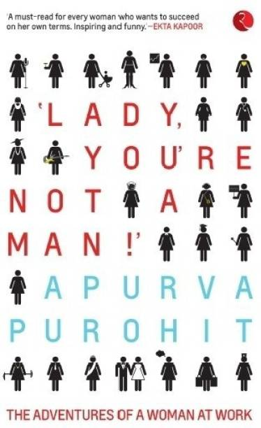 Lady, You're Not a Man! - The Adventures of a Woman at Work