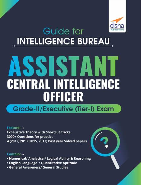 Guide for Intelligence Bureau Assistant Central Intelligence Officer Grade-II/ Executive (Tier-I) Exam