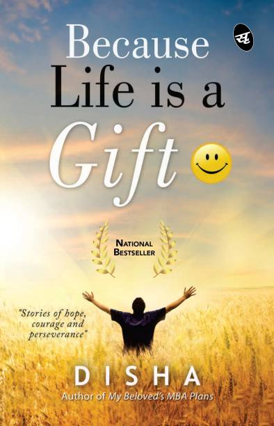 Because Life is a Gift - Stories of Hope, Courage and Perseverance