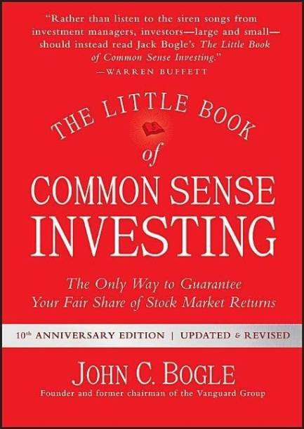 The Little Book of Common Sense Investing - The Only Way to Guarantee Your Fair Share of Stock Market Returns with 15 Disc