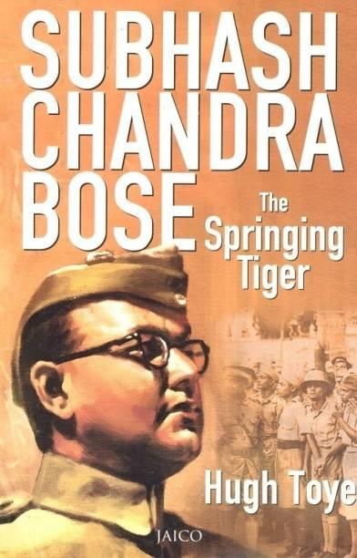 Subhash Chandra Bose - The Springing Tiger